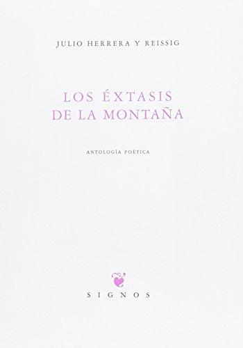 Los éxtasis de la montaña: Antología poética (Signos) por Julio Herrera y Reissig