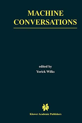 Machine Conversations (The Springer International Series in Engineering and Computer Science, Band 511)