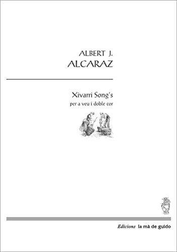 Xivarri Song's: Per a veu i coral (Catalan Edition) por Albert Alcaraz