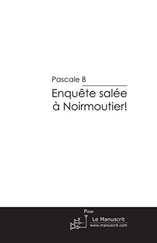 Enquête salée à Noirmoutier! (FICTION) par Pascale B
