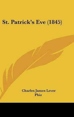 [St. Patrick's Eve (1845)] (By: Charles James Lever) [published: April, 2009]
