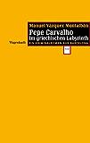 Carvalho im griechischen Labyrinth: Ein Kriminalroman aus Barcelona (Ein Pepe-Carvalho-Krimi) (Spanish Edition)