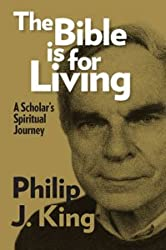 The Bible Is for Living: A Scholar's Spiritual Journey