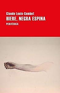 Hiere, negra espina par Claude Louis-Combet