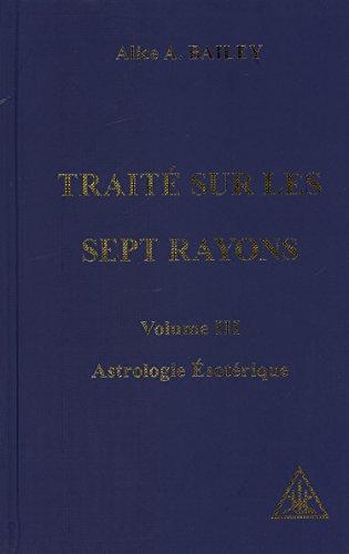 Astrologie ésotérique, volume 3