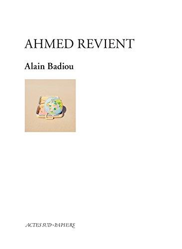 Ahmed revient (PAPIERS (TEXTES) par Alain Badiou