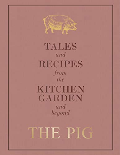 The Pig: Tales and Recipes from the Kitchen Garden and Beyond (English Edition)