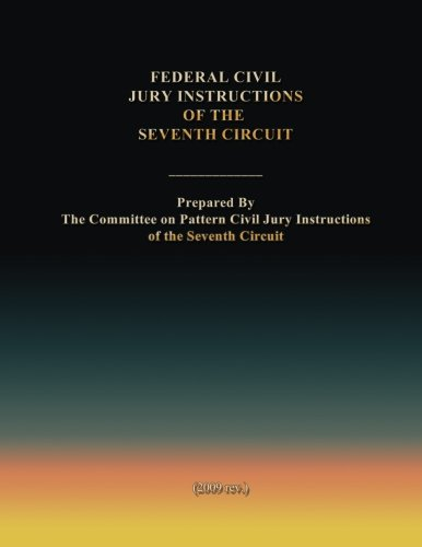 Federal Civil Jury Instructions of the Seventh Circuit por The Committee on Pattern Civil Jury Instructions of the Seventh Circuit
