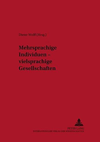Mehrsprachige Individuen - vielsprachige Gesellschaften (Forum Angewandte Linguistik)