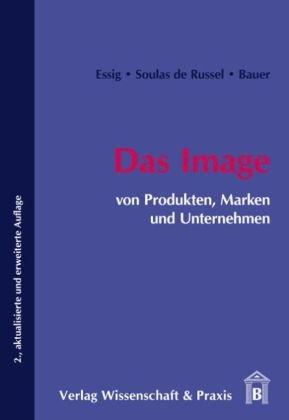 Das Image von Produkten, Marken und Unternehmen (Corporate Image)