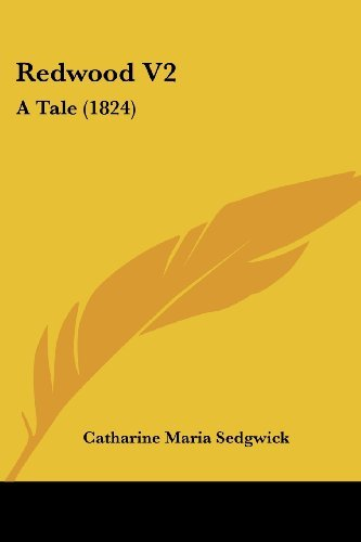 Redwood V2: A Tale (1824) by Catharine Maria Sedgwick (2008-10-01)