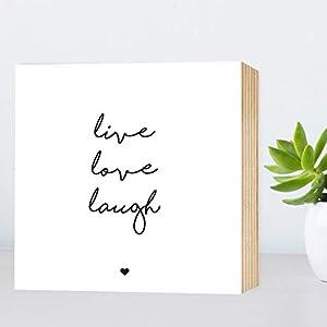 live love laugh - einzigartiges Holzbild 15x15x2cm zum Hinstellen/Aufhängen, echter Fotodruck mit Spruch auf Holz - schwarz-weißes Wand-Bild Aufsteller zur Dekoration oder Geschenk lebe liebe lache