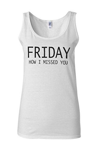 Friday How I Missed You Novelty White Femme Women Tricot de Corps Tank Top Vest **Blanc