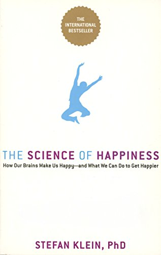 The Science of Happiness: how our brains make us happy and what we can do to get happier (English Edition) por Stefan Klein