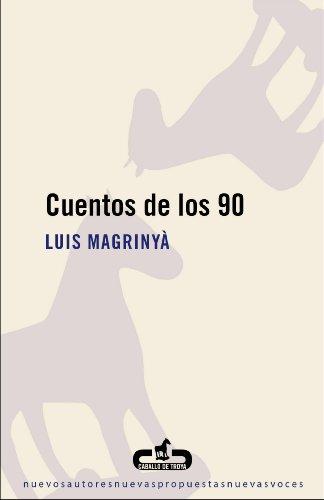 Cuentos de los 90 por Luis Magrinyà
