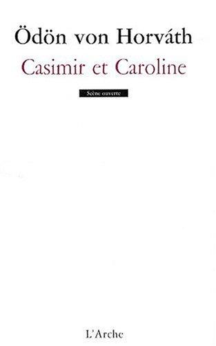 Casimir et Caroline par Ödön von Horvath