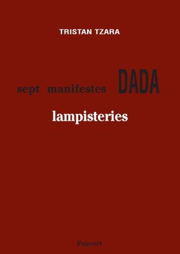 Lampisteries. (précédées des) Sept manifestes Dada