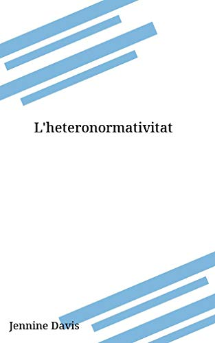 L'heteronormativitat (Catalan Edition) por Jennine Davis
