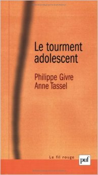 Le tourment adolescent : Pour une théorisation de la puberté psychique de Philippe Givre,Anne Tassel ( 30 janvier 2007 )