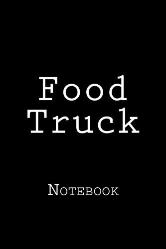 Food Truck: Notebook, 150 lined pages, softcover, 6 x 9