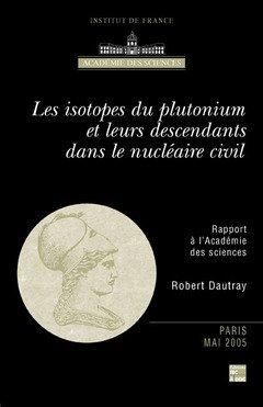 les isotopes du plutonium et leurs descendants dans le nucléaire civil par Catherine Blaizot-Hazard