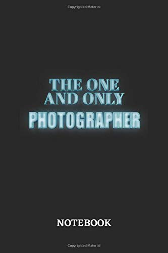 The One And Only Photographer Notebook: 6x9 inches - 110 blank numbered pages • Greatest Passionate working Job Journal • Gift, Present Idea