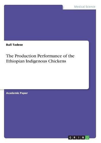 The Production Performance of the Ethiopian Indigenous Chickens por Buli Tadese