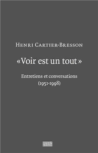 Voir est un tout - Entretiens et conversations (1951-1998)