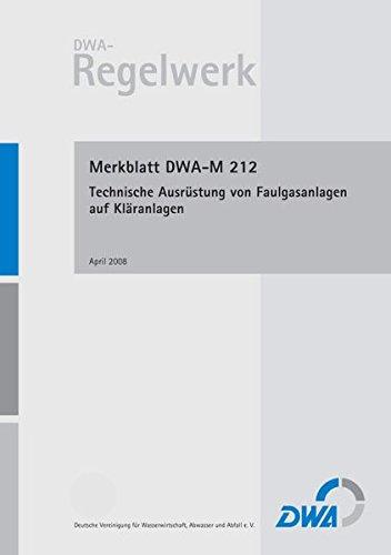 Merkblatt DWA-M 212 Technische Ausrüstung von Faulgasanlagen auf Kläranlagen (DWA-Regelwerk)