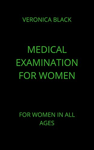 medical examination for women: for all women (English Edition)