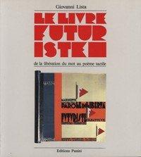 Le livre futuriste par Giovanni Lista