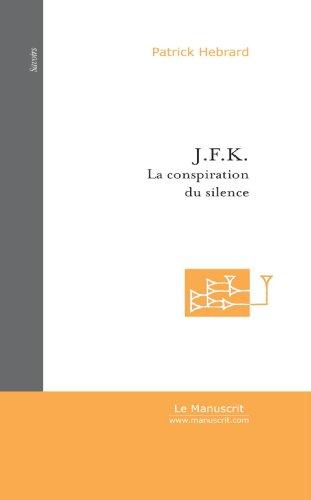 J. F. K. La Conspiration du Silence