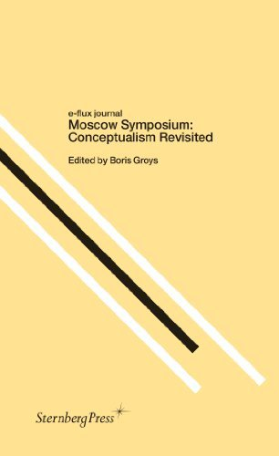 Moscow Symposium: Conceptualism Revisited (e-flux journal) by Claire Bishop (2012-06-01)