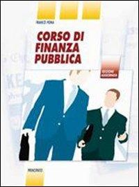 Corso di finanza pubblica. Con e-book. Con espansione online. LibroLIM. Per le Scuole superiori