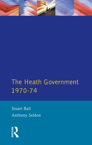 The Heath Government 1970-74: A Reappraisal por Stuart Ball
