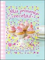 Mis primeras recetas por Editorial Guadal S.A.