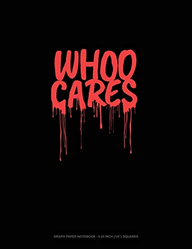 Whoo Cares: Graph Paper Notebook - 0.25 Inch (1/4