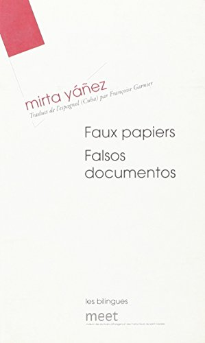 Faux Papiers : Edition bilingue français-espagnol par Mirta Yañez