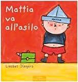 Mattia va all'asilo. Ediz. illustrata