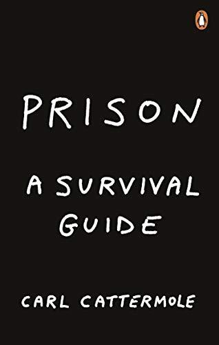 Prison: A Survival Guide (English Edition)
