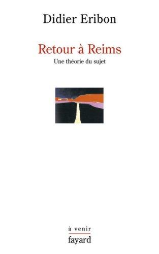 Retour  Reims : Une thorie du sujet (Histoire de la Pense)