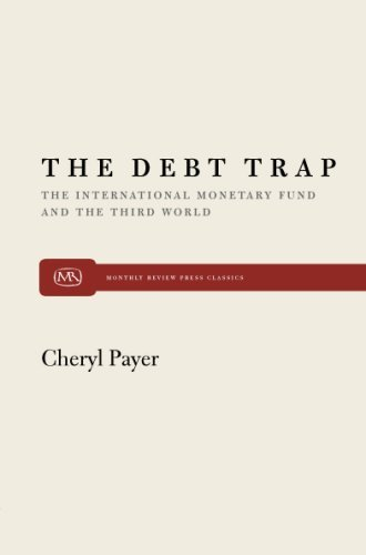 The Debt Trap: The International Monetary Fund and the Third World (Monthly Review Press Classic Titles) by Cheryl Payer (1975-07-30) par Cheryl Payer