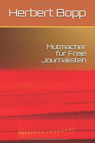 Mutmacher für Freie Journalisten: Herbert Bopp