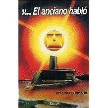Y EL ANCIANO HABLO (Espiritualidad Andina)