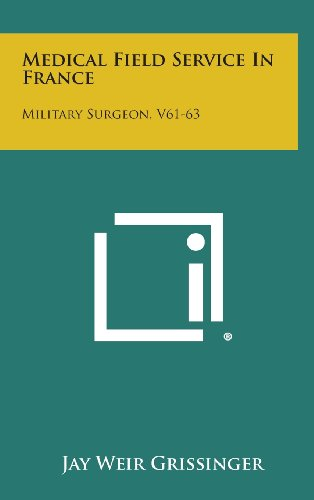 Medical Field Service in France: Military Surgeon, V61-63