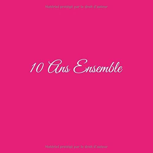 10 Ans Ensemble: Livre d'Or 10 Ans Ensemble Anniversaire de Mariage Noces d'étain accessoires decoration idee cadeau souvenir cadeaux invite fete pour ... de Mariage Noces d'étain, Band 6)