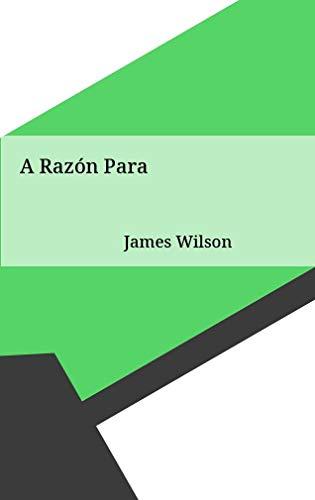 A Razón Para (Galician Edition) por James Wilson