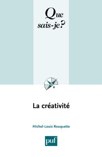 La créativité: « Que sais-je ? » n° 1528 par Michel-Louis Rouquette