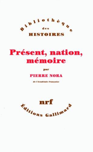 Présent, nation, mémoire par Pierre Nora