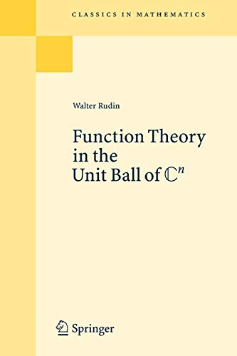 Function Theory in the Unit Ball of Cn (Classics in Mathematics)